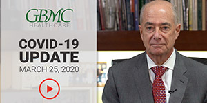 COVID-19 Update with President and CEO, John B. Chessare, MD, MPH - March 25, 2020