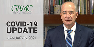 January 6: COVID-19 Update with President and CEO, John B. Chessare, MD, MPH