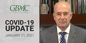 January 21: COVID-19 Update with President and CEO, John B. Chessare, MD, MPH