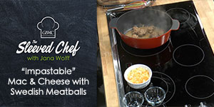 Impastable Mac & Cheese with Swedish Meatballs - The Sleeved Chef & Jana Wolff