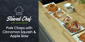 Pork Chops with Cinnamon Squash and Apple Slaw - The Sleeved Chef with Jana Wolff