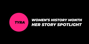 Spotlighting HERstory: Celebrating Women's History Month - Tyra